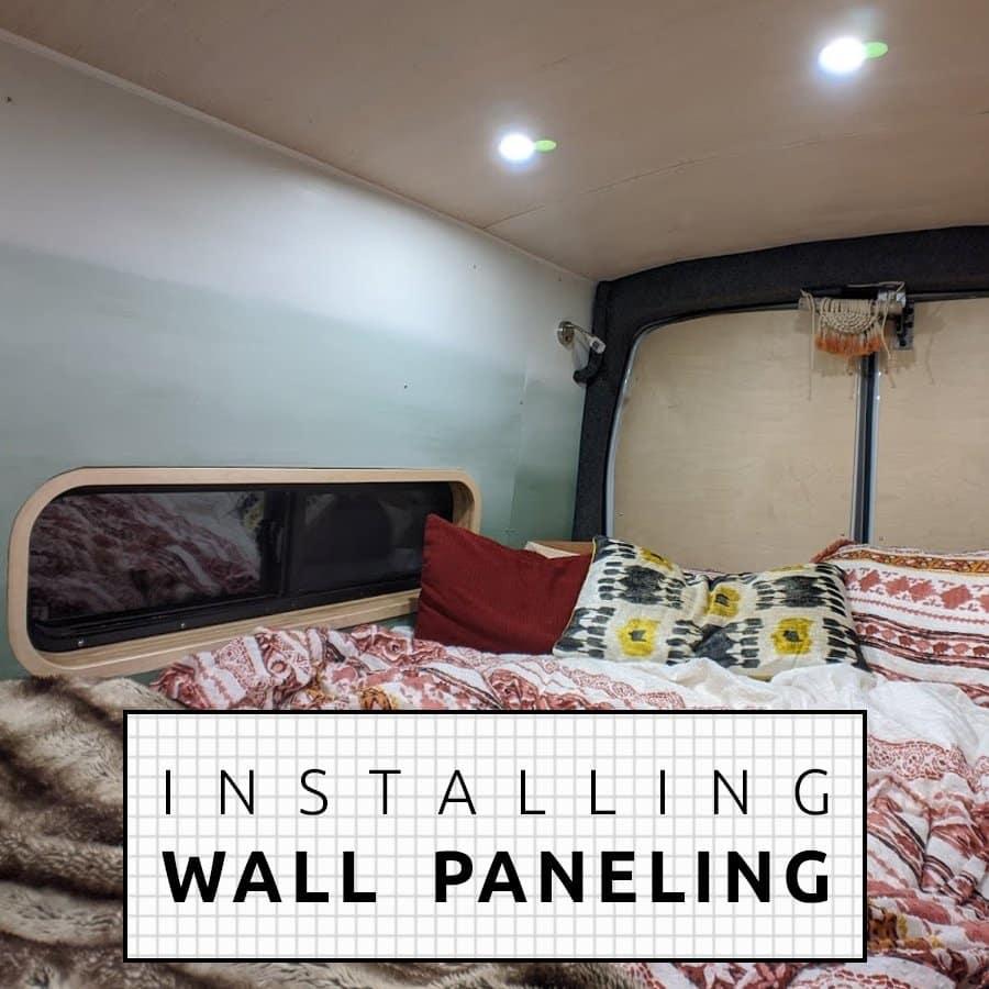 Installing Wall Paneling DIY Camper Van Conversion